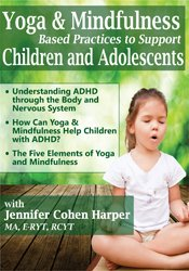 Yoga & Mindfulness Based Practices to Support Children & Adolescents with ADHD 1