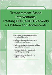 Temperament-Based Interventions: Treating ODD, ADHD & Anxiety in Children and Adolescents 1