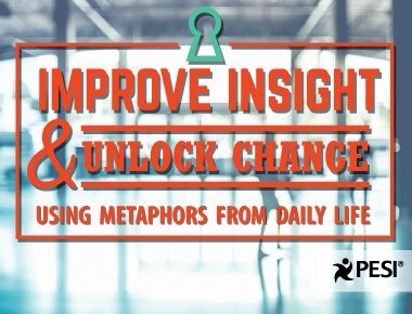 Improve Insight and Unlock Change Using Metaphors from Daily Life