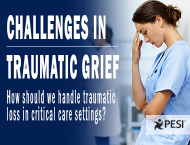 Challenges in Traumatic Grief