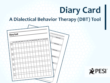 Diary Card—A Dialectical Behavior Therapy (DBT) Tool