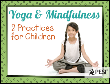 Yoga and Mindfulness Tools for Children: Grounding and Becoming Present