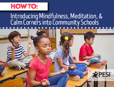Introducing Mindfulness, Meditation, and Calm Corners into Community Schools