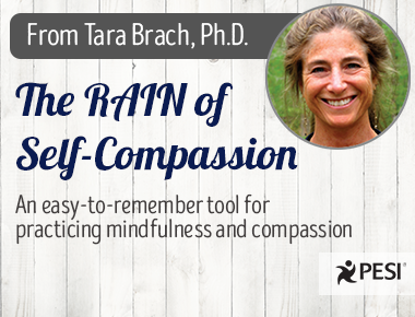The RAIN of Self-Compassion