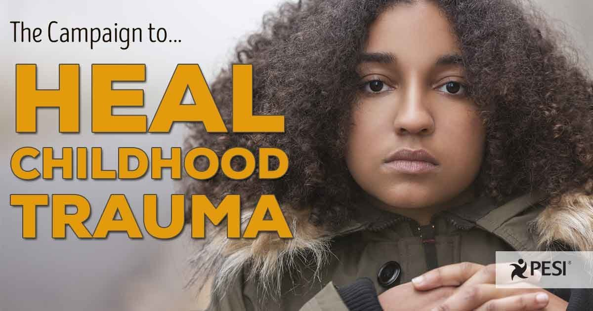 Campaign to Heal Childhood Trauma
