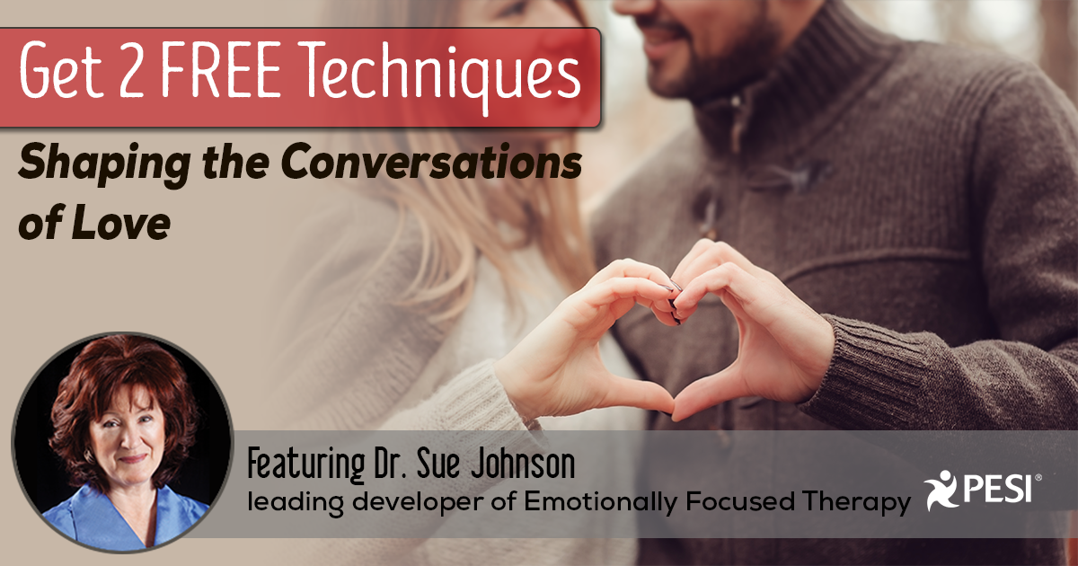 Shaping the Conversations of Love: 2 Simple Techniques for Working with Distressed Couples