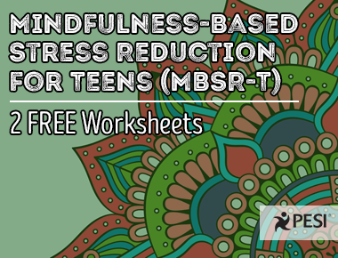 Mindfulness-Based Stress Reduction for Teens (MBSR-T)