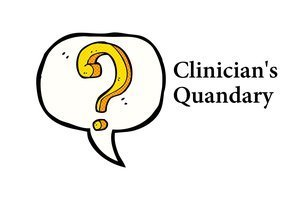 Submit to Clinician's Quandary!