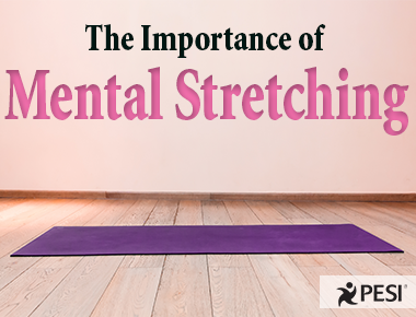 The Importance of Mental Stretching