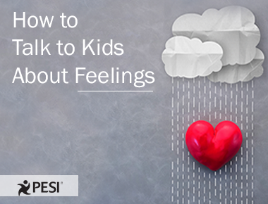 How to Talk About Feelings with Kids