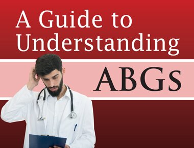 A Guide to Understanding ABGs