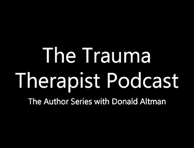 The Trauma Therapist Podcast: The Author Series with Donald Altman