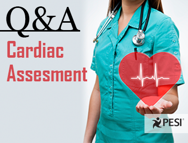 3 Common Cardiac Assessment Questions