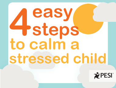 4 Easy Steps to Calm a Stressed Child