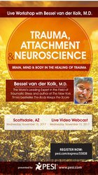 Trauma, Attachment & Neuroscience: Brain, Mind & Body in the Healing o
