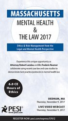 Massachusetts Mental Health & The Law 2017: Ethics & Risk-Management from the Legal and Mental Health Perspective 1