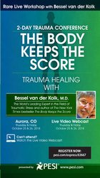 2-Day: Trauma Conference: The Body Keeps Score-Trauma Healing with Bessel van der Kolk, MD 1
