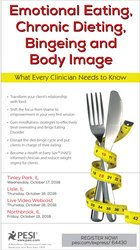 Image ofEmotional Eating, Chronic Dieting, Bingeing and Body Image:  What Ever