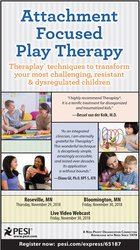 Attachment Focused Play Therapy: Theraplay® Techniques to Transform Yo