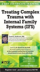 Treating Complex Trauma with Internal Family Systems (IFS): 2-Day Cert