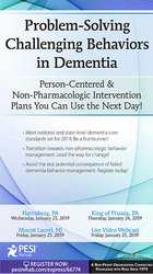 Problem-Solving Challenging Behaviors in Dementia: Person-Centered & N