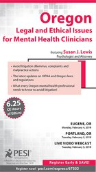 Oregon Legal and Ethical Issues for Mental Health Clinicians