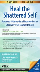 2-Day Certificate Course: Heal the Shattered Self: Advanced Evidence-B