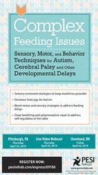 Image ofComplex Feeding Issues: Sensory, Motor & Behavior Techniques for Autis