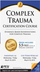 Complex Trauma Certification Course: Evidence Based Interventions for