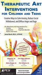 Therapeutic Art Interventions for Children and Teens: Creative Ways to