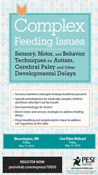 Complex Feeding Issues: Sensory, Motor & Behavior Techniques for Autis