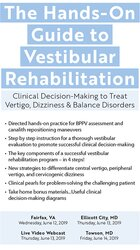The Hands-On Guide to Vestibular Rehabilitation: Clinical Decision-Mak