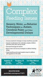 Image of Complex Feeding Issues: Sensory, Motor & Behavior Techniques for Autis