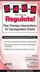 Image of 2-4-6-8 This is How We Regulate! Play Therapy Interventions for Dysreg