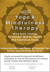 Image of Yoga and Mindfulness: Mind-Brain Change for Anxiety, Moods, Trauma and