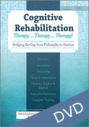 Cognitive Rehabilitation: Therapy ... therapy ... therapy!