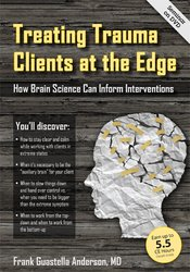 Image of Treating Trauma Clients at the Edge: How Brain Science Can Inform Inte