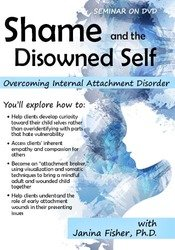 Shame and the Disowned Self: Overcoming Internal Attachment Disorder 1