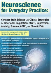 Image of Neuroscience for Everyday Practice: Connect Brain Science with Clinica