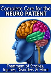 Complete Care for the Neuro Patient