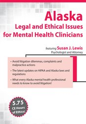 Alaska Legal and Ethical Issues for Mental Health Clinicians