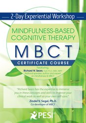 Mindfulness-Based Cognitive Therapy (MBCT) Certificate Course: 2-Day Experiential Workshop