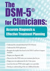 The DSM-5® for Clinicians