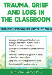 Trauma, Grief and Loss in the Classroom
