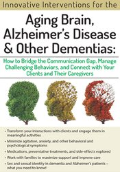 Innovative Interventions for the Aging Brain, Alzheimer's Disease and Other Dementias