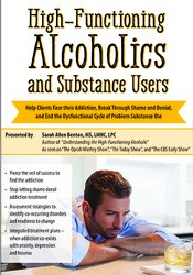 High-Functioning Alcoholics and Substance Users