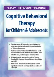 Cognitive Behavioral Therapy for Children & Adolescents Certificate Course: 3-Day Intensive Training