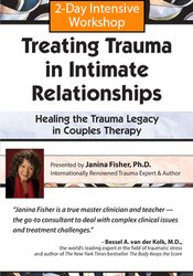2-Day Certificate Course: Treating Trauma in Intimate Relationships - Healing the Trauma Legacy in Couples Therapy