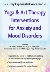 2-Day Experiential Workshop: Yoga & Art Therapy Interventions for Anxiety and Mood Disorders