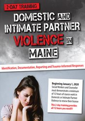 Domestic and Intimate Partner Violence in Maine